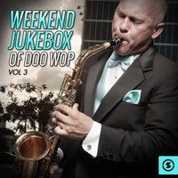 Weekend Jukebox of Doo Wop, Vol. 3 — сборник