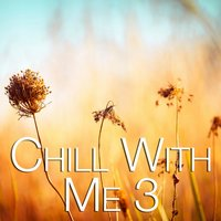 Chill with Me Vol. 3 — сборник