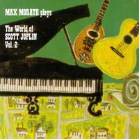 The World Of Scott Joplin, Vol. Ii — Max Morath