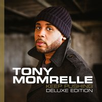 Keep Pushing — Tony Momrelle