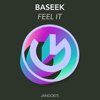 Feel It — Baseek