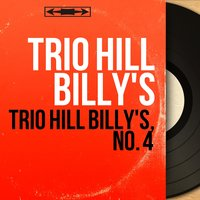 Trio Hill Billy's, no. 4 — Trio Hill Billy's