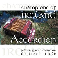 Champions of Ireland - Accordian — Denise Shiels