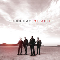 Miracle — Third Day