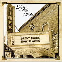 Sign of the Times — Brent Evans