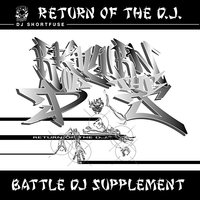 Return of the DJ: Battle DJ Supplement — DJ Shortfuse