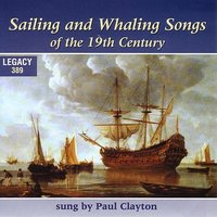 Sailing And Whaling Songs Of The 19th Century — Paul Clayton