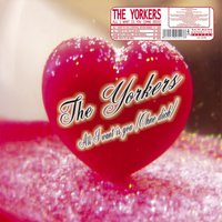 Ohne Dich / All I Want Is You — The Yorkers