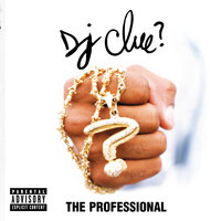 The Professional — DJ Clue