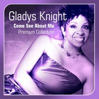 Come See About Me — Gladys Knight