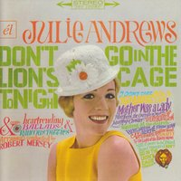 Don't Go into the Lions Cage Tonight / Broadway's Fair — Julie Andrews