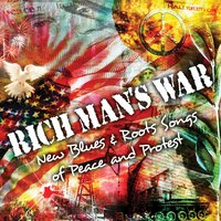 Rich Man's War - New Blues And Roots Songs Of Peace And Protest — сборник