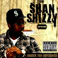 Under The Influence — Shan Shizzy