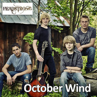 October Wind — Headstrong