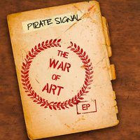 The War of Art - EP — Pirate Signal