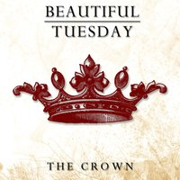 The Crown — Beautiful Tuesday