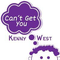Can't Get You — KENNY WEST