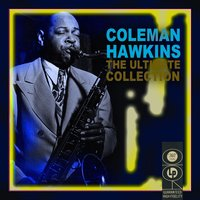 The Ultimate Collection — Coleman Hawkins