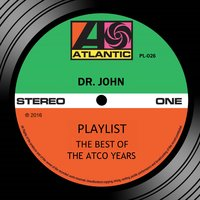 Playlist: The Best Of The Atco Years — Dr. John
