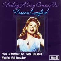 Feeling a Song Coming On — Francis Langford