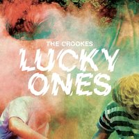 Lucky Ones — The Crookes