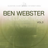 The Classic Years, Vol. 3 — Ben Webster