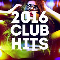 2016 Club Hits — Ibiza Dance Party, Ultimate Dance Hits, Billboard Top 100 Hits