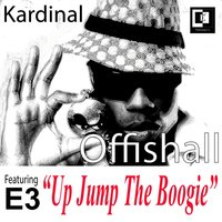 Up Jump the Boogie — Kardinal Offishall, E3