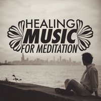 Healing Music for Meditation — Healing, Meditation Music