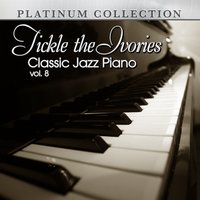 Tickle the Ivories: Classic Jazz Piano, Vol. 8 — сборник