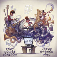 Weak — AJR, Louisa Johnson