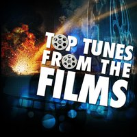 Top Tunes from the Films — Best Movie Soundtracks, Best Movie Soundtracks|Soundtrack|Soundtrack/Cast Album