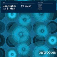 It's Yours — Jon Cutler ft E-man