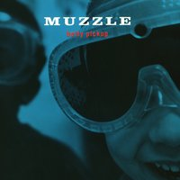 Betty Pickup — Muzzle