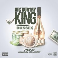 Bosses — Big Kuntry King