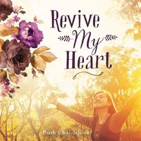 Revive My Heart — Ruth Chai-Njiino