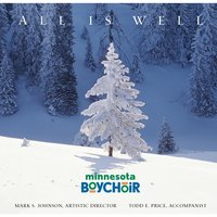 All Is Well — Minnesota Boychoir, Todd Price & Mark Johnson