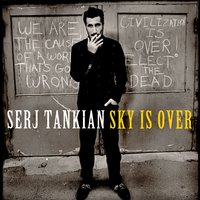 Sky Is Over — Serj Tankian