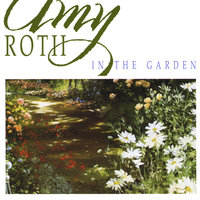In the Garden — Amy Roth