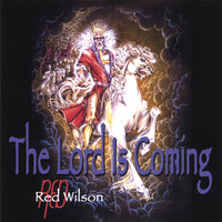 "The Lord Is Coming — Paul ""Red"" Wilson"