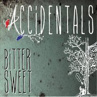 Bittersweet — The Accidentals
