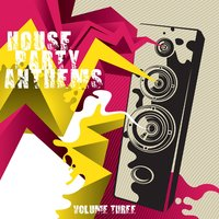 House Party Anthems, Volume Three — Sunscreen