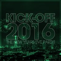 Kick-Off 2016 - The New Years Eve Party! — сборник