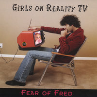 Girls on Reality TV — Fear of Fred