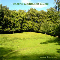 Peaceful Meditation Music — Jesper Christensen