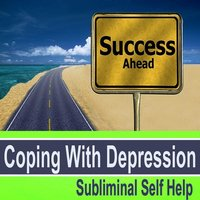 Coping With Depression Subliminal Music for Self Hypnosis — Subliminal Self Help Foundation