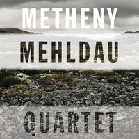 Quartet — Pat Metheny/Brad Mehldau