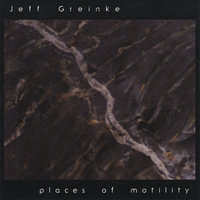 Places of Motility — Jeff Greinke