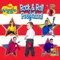 Rock & Roll Preschool — The Wiggles