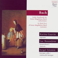 Bach: Little Notebook for Anna-Magdalena Bach (selections) — Karina Gauvin, Luc Beausejour, Sergei Istomin (Bach)